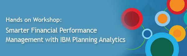 Hands on Workshop: Smarter Financial Performance management with IBM Planning Analytics