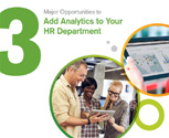 Major Opportunities to Add Analytics to Your HR Department